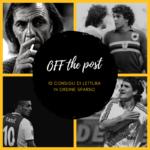 Off the Post 3: dieci articoli di calcio che potresti non aver letto nell'ultima settimana
