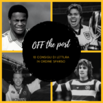 Off the post 6: dieci articoli di calcio che potresti non aver letto nell'ultima settimana