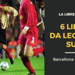 6 libri da leggere su Barcellona e Liverpool