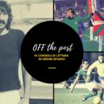 Off The Post #42: dieci articoli che potreste non aver letto nell'ultima settimana
